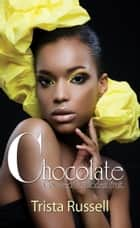 Chocolate Covered Forbidden Fruit ebook by Trista Russell