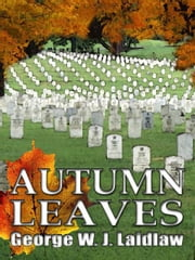 Autumn Leaves ebook by Laidlaw, George W.J.