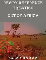 Ready Reference Treatise: Out of Africa ebook by Raja Sharma