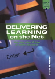 Delivering Learning on the Net - The Why, What and How of Online Education ebook by Martin Weller