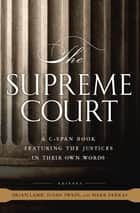 The Supreme Court ebook by C-SPAN,Brian Lamb,Susan Swain,Mark Farkas