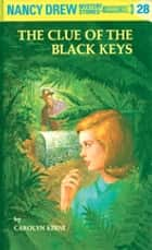 Nancy Drew 28: The Clue of the Black Keys eBook by Carolyn Keene