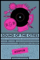 Sound of the Cities - Austin - Eine Popmusikalische Entdeckungsreise ebook by Philipp Krohn, Ole Löding