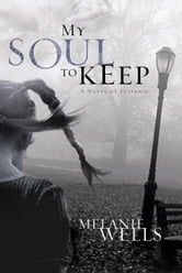 My Soul to Keep ebook by Melanie Wells
