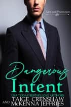 Dangerous Intent - Law and Protection, #1 ebook by Taige Crenshaw, McKenna Jeffries