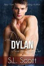 Dylan - From the Inside Out, #3 ebook by S. L. Scott