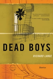 Dead Boys - Stories ebook by Richard Lange