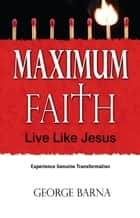 Maximum Faith ebook by George Barna