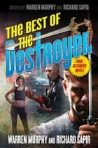 The Best of the Destroyer ebook by Warren Murphy, Richard Sapir