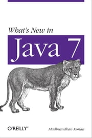 What's New in Java 7 ebook by Madhusudhan Konda