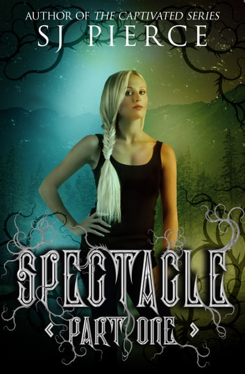 Spectacle ebook by S.J. Pierce