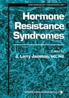 Hormone Resistance Syndromes ebook by J. Larry Jameson