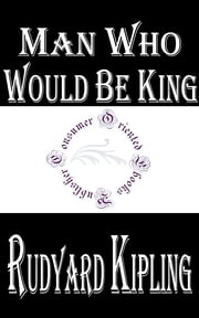 Man Who Would Be King by Rudyard Kipling ebook by Rudyard Kipling
