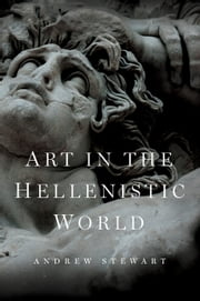 Art in the Hellenistic World - An Introduction ebook by Andrew Stewart