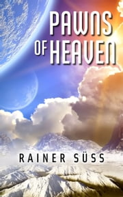 Pawns of Heaven ebook by Rainer Süss