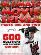 Ultimate Movie Trivia Double Pack: 500+ Questions and Answers ebook by Future Gothic Entertainment