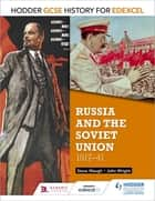 Hodder GCSE History for Edexcel: Russia and the Soviet Union, 1917-41 ebook by John Wright, Steve Waugh