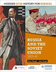 Hodder GCSE History for Edexcel: Russia and the Soviet Union, 1917-41 ebook by John Wright,Steve Waugh