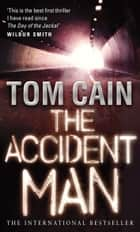 The Accident Man ebook by Tom Cain
