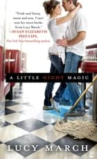 A Little Night Magic ebook by Lucy March