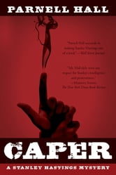 Caper: A Stanley Hastings Mystery (Stanley Hastings Mysteries) ebook by Parnell Hall