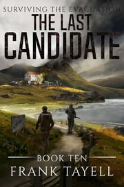 Surviving the Evacuation, Book 10: The Last Candidate ebook by Frank Tayell