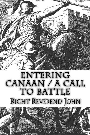 ENTERING CANAAN / A Call to Battle ebook by Right Reverend John