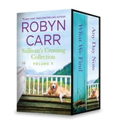 Sullivan's Crossing Collection Volume 1 - An Anthology ebook by Robyn Carr