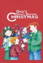 Dad's Night Before Christmas ebook by Sue Carabine