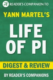 Life of Pi by Yann Martel | Digest & Review ebook by Reader Companions