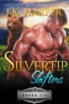 Silvertip Shifters Books 1-4 ebook by