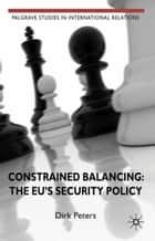 Constrained Balancing: The EU's Security Policy ebook by D. Peters