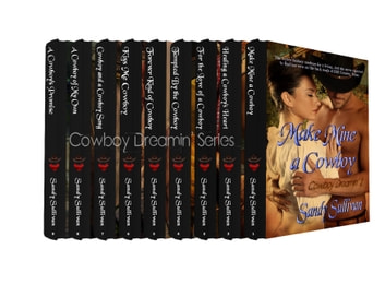 Cowboy Dreamin' Box Set - Cowboy Dreamin' ebook by Sandy Sullivan