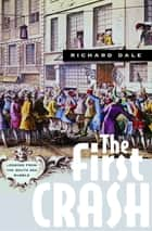 The First Crash - Lessons from the South Sea Bubble ebook by Richard Dale