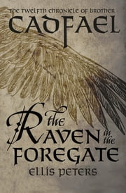 The Raven in the Foregate ebook by Ellis Peters