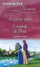 I ricordi di Thea ebook by Elizabeth Rolls