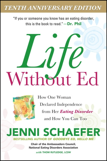 Life Without Ed - How One Woman Declared Independence from Her Eating Disorder and How You Can Too 電子書籍 by Jenni Schaefer