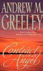 Contract with an Angel ebook by Andrew M. Greeley
