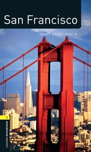 San Francisco Level 1 Factfiles Oxford Bookworms Library ebook by Janet Hardy-Gould