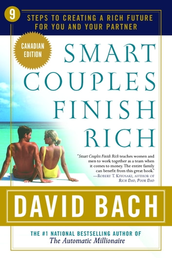 Smart Couples Finish Rich, Canadian Edition - 9 Steps to Creating a Rich Future for You and Your Partner (Canadian Edition) ebook by David Bach