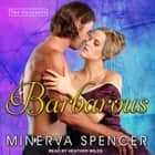 Barbarous audiobook by Minerva Spencer