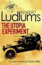 Robert Ludlum's The Utopia Experiment ebook by