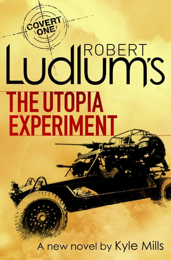 Robert Ludlum's The Utopia Experiment ebook by Robert Ludlum,Kyle Mills