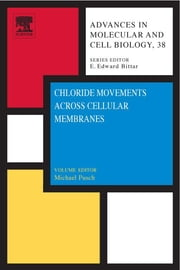 Chloride Movements Across Cellular Membranes - Advances in Molecular and Cell Biology ebook by Michael Pusch
