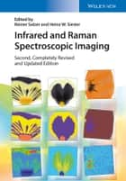 Infrared and Raman Spectroscopic Imaging ebook by Heinz W. Siesler, Reiner Salzer