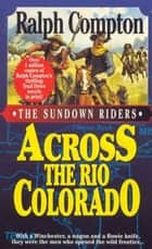 Across the Rio Colorado ebook by Ralph Compton