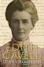 Edith Cavell ebook by Diana Souhami