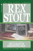 The League of Frightened Men ebook by Rex Stout