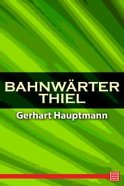 Bahnwärter Thiel ebook by Gerhart Hauptmann