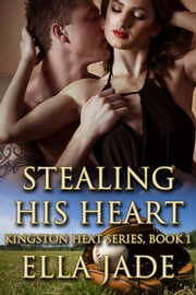 Stealing His Heart ebook by Ella Jade